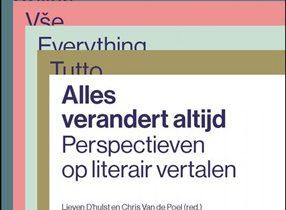 Woord vooraf bij <span>Alles verandert altijd. Perspectieven op literair vertalen</span>