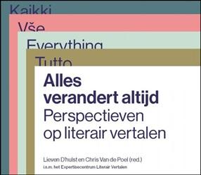 Woord vooraf bij<br> <span>Alles verandert altijd.<br> Perspectieven op literair vertalen</span>